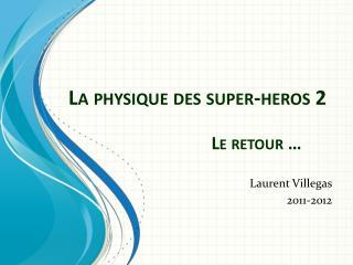 La physique des  super-heros  2