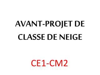 AVANT-PROJET DE  CLASSE DE NEIGE