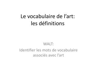 Le  vocabulaire  de  l�art : les  d�finitions