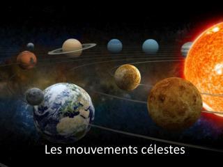 Les mouvements célestes