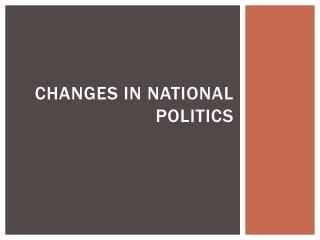 Changes In National Politics