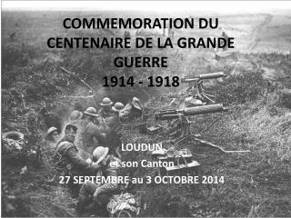 COMMEMORATION DU  CENTENAIRE DE LA GRANDE GUERRE 1914 - 1918