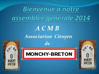 Bienvenue à notre  assemblée générale 2014