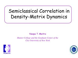 Semiclassical C orrelation  in  D ensity-Matrix Dynamics