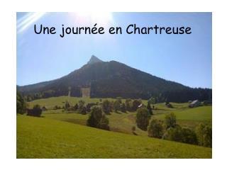 Une journée en Chartreuse