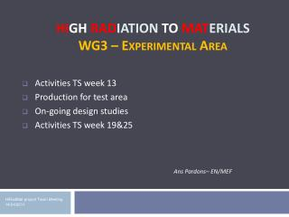 Hi gh  Rad iation to  Mat erials  WG3 – Experimental Area