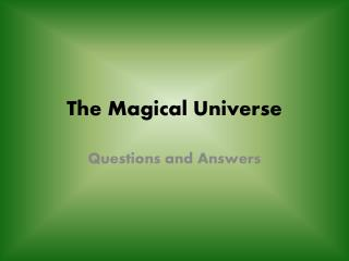 The Magical Universe