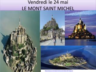 Vendredi  le 24  mai LE MONT SAINT MICHEL