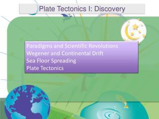 Plate Tectonics I: Discovery