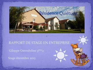 RAPPORT DE STAGE EN ENTREPRISE   Giloppe Gwendoline 3 ème 2  Stage décembre 2013