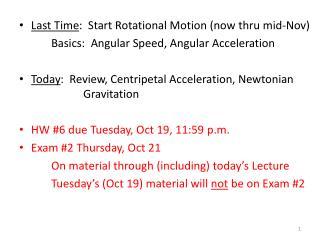 Last Time :  Start Rotational Motion (now thru mid-Nov)
