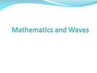 Mathematics and Waves