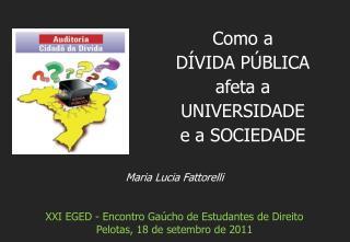 Maria Lucia Fattorelli XXI EGED - Encontro Gaúcho de Estudantes de Direito