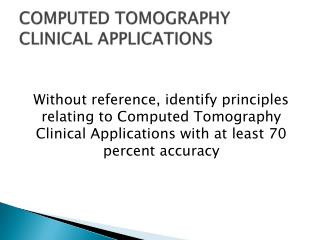 COMPUTED TOMOGRAPHY CLINICAL APPLICATIONS