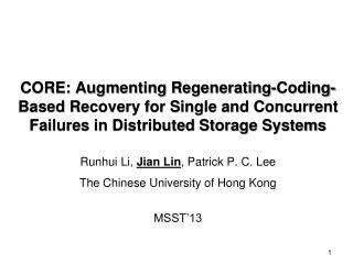 Runhui  Li,  Jian  Lin , Patrick P. C. Lee The Chinese University of Hong Kong MSST�13