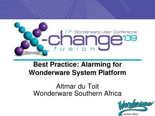 Best Practice: Alarming for  Wonderware  System Platform