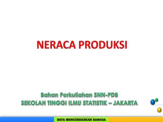Bahan Perkuliahan SNN-PDB SEKOLAH TINGGI ILMU STATISTIK – JAKARTA