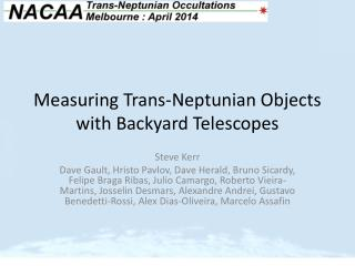 Measuring Trans- Neptunian  Objects with Backyard Telescopes
