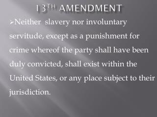 13 th  Amendment