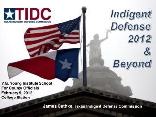 Indigent Defense 2012 & Beyond