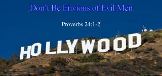Don't Be Envious of Evil Men