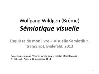 Wolfgang Wildgen (Br�me ) S�miotique  visuelle