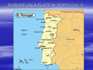 EUROPE ON A PLATE  IN PORTUGALIA