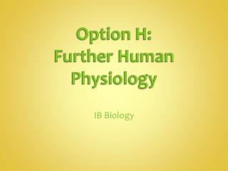 Option H:  Further  Human Physiology