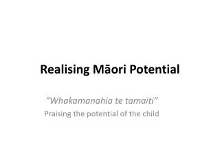 Realising  M?ori Potential