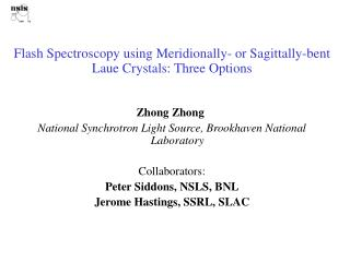 Flash Spectroscopy using Meridionally- or Sagittally-bent Laue Crystals: Three Options
