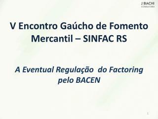 V Encontro Gaúcho de Fomento Mercantil – SINFAC RS