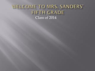 Welcome to Mrs. Sanders' fifth grade