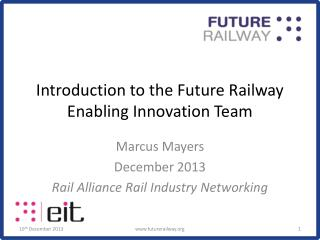 Introduction to the Future Railway Enabling Innovation Team