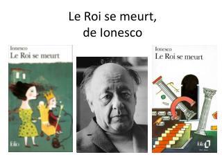 Le Roi se meurt, de Ionesco