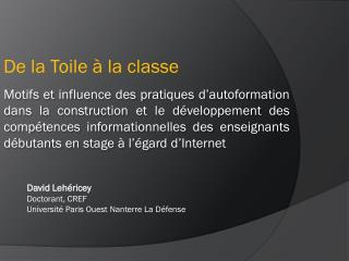 David  Lehéricey Doctorant, CREF   Université Paris Ouest  N anterre La Défense