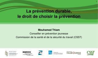 La prévention durable,  le droit de choisir la prévention
