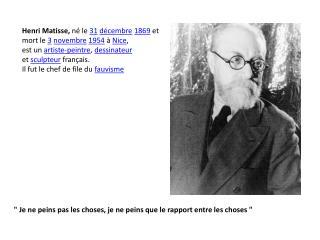 Henri Matisse,  n� le  31 d�cembre 1869  et mort le  3 novembre 1954  �  Nice ,
