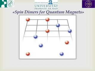 � Spin Dimers for Quantum Magnets �