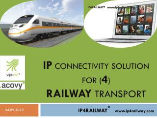 IP  connectivity solution  for ( 4 ) railWAY  transport