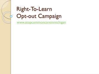 Right-To-Learn  Opt-out Campaign