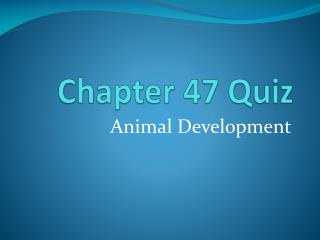 Chapter 47 Quiz