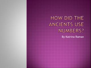 How did the ancients use numbers?