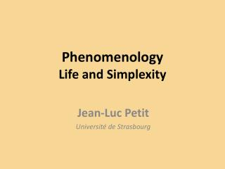 Phenomenology Life and Simplexity
