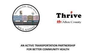 AN ACTIVE TRANSPORTATION PARTNERSHIP  FOR BETTER COMMUNITY HEALTH