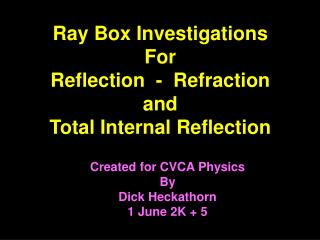 Ray Box Investigations For Reflection  -  Refraction and Total Internal Reflection