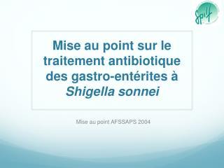 Mise au point sur le traitement antibiotique des gastro-entérites à  Shigella sonnei