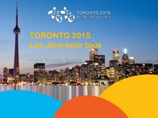 TORONTO 2015�: Les Jeux pour tous