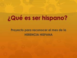 ¿Qué es ser hispano?