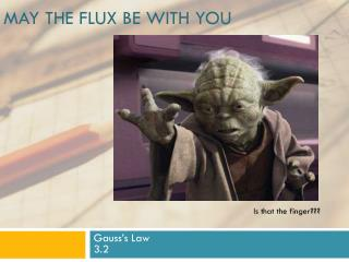 May the flux be with you
