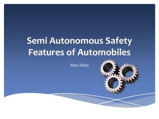 Semi Autonomous Safety Features of  Automobiles